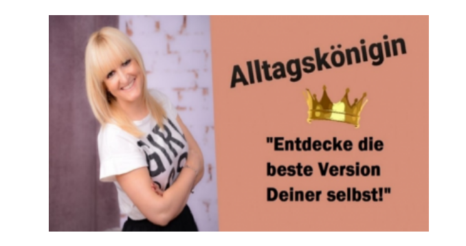 """Workshop: """"Alltagskönigin – entdecke die beste Version Deiner selbst!"""""""